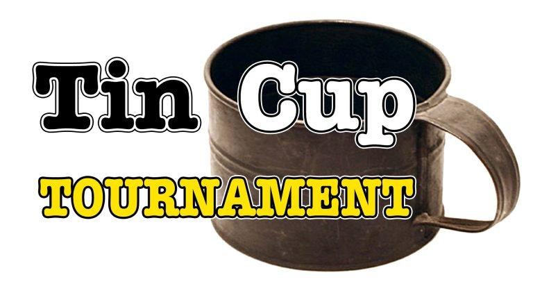 Tin Cup Tourney